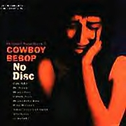 Cowboy Bebop OST 2: No Disc