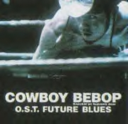 Cowboy Bebop Movie Original Soundtrack: Future Blues